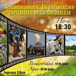 CICLO DE CINE DOCUMENTAL: AMERICA LATINA LA EXPLOTACION CAPITALISTA DE LA NATURALEZA